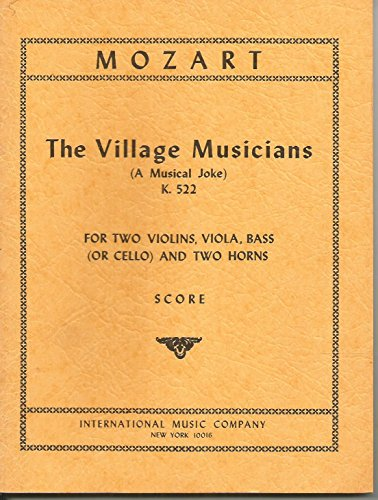 Mozart The Village Musicians. (A Musical Joke). K.222 Miniature ()