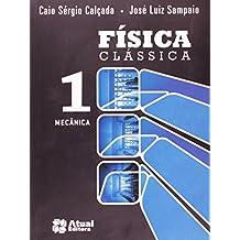 Física Clássica. Mecânica - Volume 1