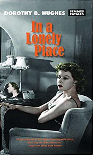 In A Lonely Place Femmes Fatales Dorothy B Hughes Paula Rabinowitz 9781558614550 Amazon Books