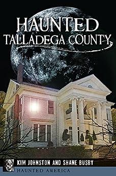 Haunted Talladega County (Haunted America) by [Johnston, Kim, Busby, Shane]