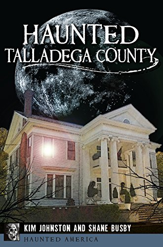 Amazon haunted talladega county haunted america ebook kim haunted talladega county haunted america by johnston kim busby shane fandeluxe Ebook collections