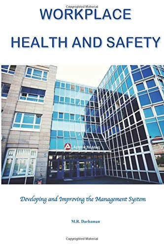 Workplace Health and Safety: Developing and Improving the Management System