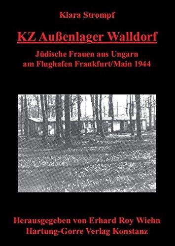 KZ Außenlager Walldorf: Jüdische Frauen aus Ungarn am Flughafen Frankfurt/Main 1944