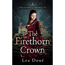 The Firethorn Crown (Firethorn Chronicles Book 1)