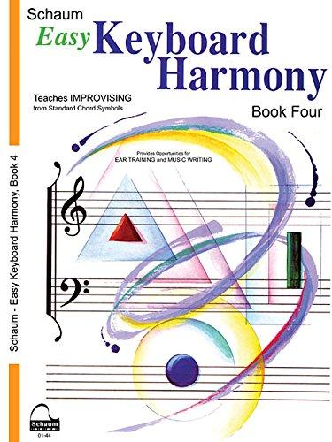 Easy Keyboard Harmony Book (Easy Keyboard Harmony: Book 4 Intermediate Level (Schaum Publications Easy Keyboard Harmony))