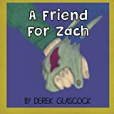 A Friend for Zach, Derek Glascock, 0996038809