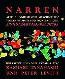NARREN: Alte buddhistische Geschichten voller Weisheit und Ironie aus dem Einhundert Parabel Sutra