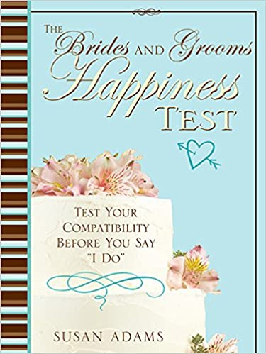 The Brides and Grooms Happiness Test: Test Your Compatibility Before You Say