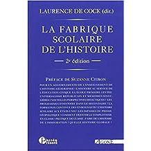Fabrique scolaire de l'histoire (La) [nouvelle édition]: Illusions et désillusions du roman national