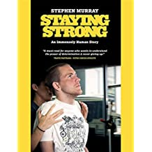 Staying Strong: An Immensely Human Story