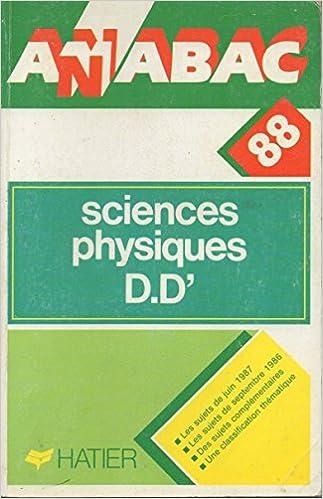 En ligne téléchargement gratuit Annabac 1988, BAC Sciences Physiques D, D' epub, pdf
