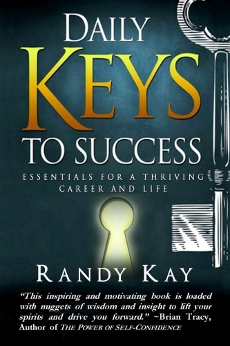 Book: Daily Keys to Success - Essentials for a Thriving Career and Life by Randy Kay