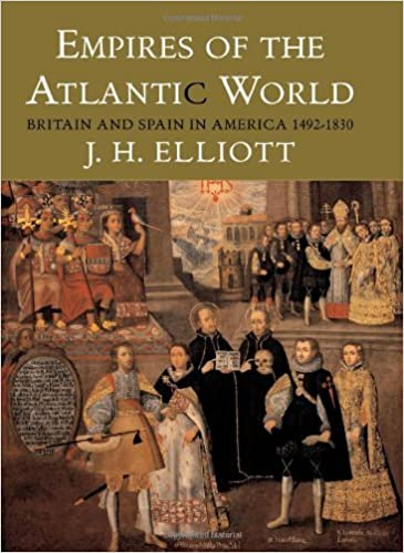 By John H. Elliott FBA - Empires of the Atlantic World: Britain and Spain in America 1492-1830: 1st (first) Edition: Amazon.com: Books