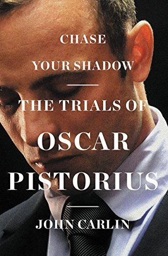 Chase Your Shadow: The Trials of Oscar Pistorius (Oscar Pistorius)
