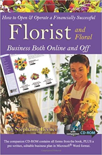 How To Open Operate A Financially Successful Florist And