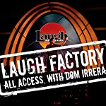 Laugh Factory Vol. 33 of All Access with Dom Irrera - Best of Vol. 3 | Gerry Bednob,Neil Brennan,Dane Cook,Dean Edwards, Godfrey,Darwin Hines,Jeremy Hotz,Maz Jobrani,Robert Kelly,Jo Koy
