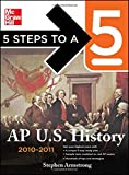 5 Steps to a 5 AP U.S. History, 2010-2011 Edition (5 Steps to a 5 on the Advanced Placement Examinations Series)