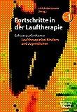 Fortschritte in Lauftherapie: Schwerpunktthema: Lauftherapie bei Kindern und Jugendlichen