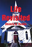 Life Revisited, Beverly A. Rushin, 0595218733