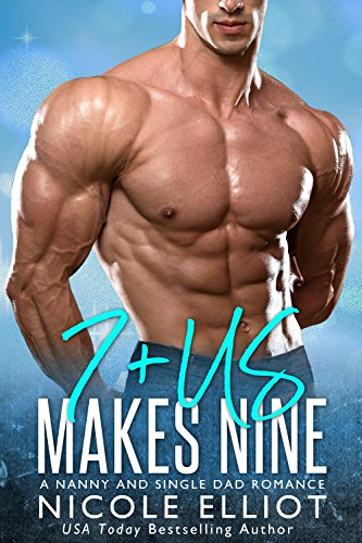 7+Us Makes Nine: A Nanny Single Dad Romance (Baby Makes Three) by [Elliot, Nicole]