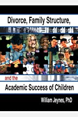Divorce, Family Structure, and the Academic Success of Children Paperback