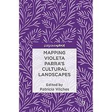 Mapping Violeta Parra's Cultural Landscapes