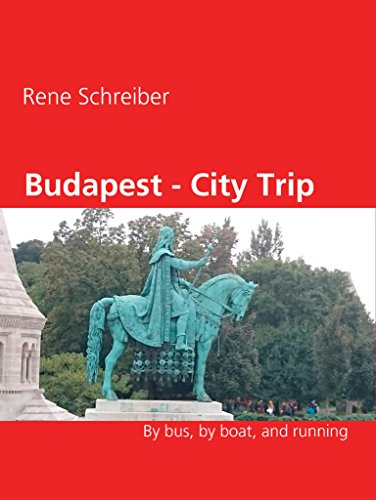 Budapest - City Trip: By bus, by boat, and running