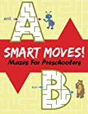 Best Jupiter Kids Kid Books For 3 Year Olds - Smart Moves!: Mazes For Preschoolers Review