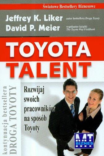 Toyota talent: Rozwijaj swoich pracowników na sposób Toyoty