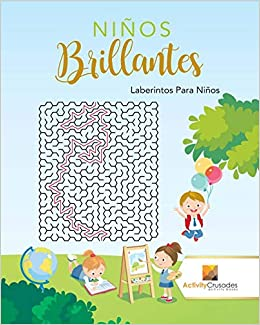 Niños Brillantes : Laberintos Para Niños (Spanish Edition) (Spanish) Paperback – October 15, 2017