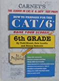 How to Prepare for the CAT/6 6th Grade, Todd Kissel and Dale Lundin, 1930288158