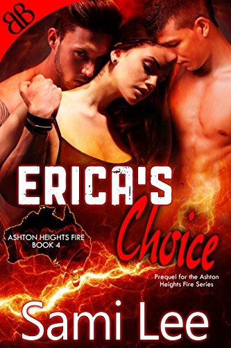 Erica's Choice: Prequel (Ashton Heights Fire Book 4)