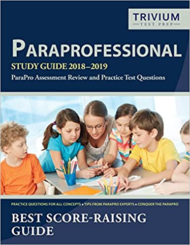 paraprofessional study guide 2018-2019: parapro assessment review ...