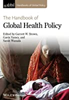 The Handbook of Global Health Policy Front Cover