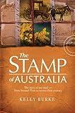 The Stamp of Australia, Kelly Burke, 1741756146