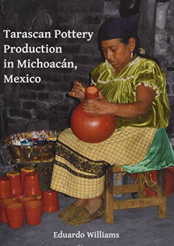 Tarascan Pottery Production in Michoacan, Mexico: An Ethnoarchaeological Perspective