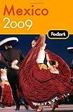 Fodor's Mexico 2009, Fodor's Travel Publications, Inc. Staff, 140001946X