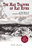 The Mad Trapper of Rat River: A True Story of Canada's Biggest Manhunt by Dick North front cover