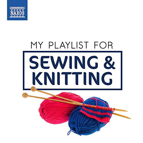 My Playlist for Sewing & Knitting