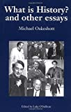 What is History? And Other Essays: Selected Writings: v. 1 (Michael Oakeshott Selected Writings)