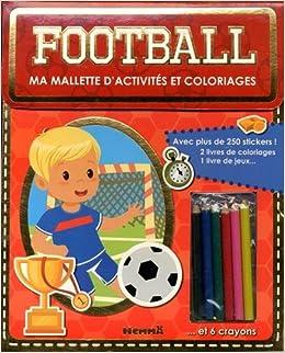 Ma Mallette D Activites Et Coloriages Football 2 Livres De