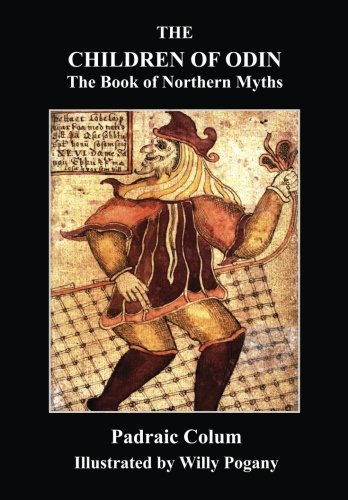 THE CHILDREN OF ODIN: The Book of Northern Myths: (Fully Illustrated  Edition) PDF