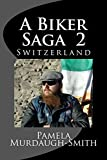 A Biker Saga 2: Switzerland