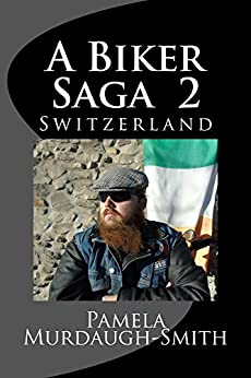 A Biker Saga 2: Switzerland by [Murdaugh-Smith, Pamela]
