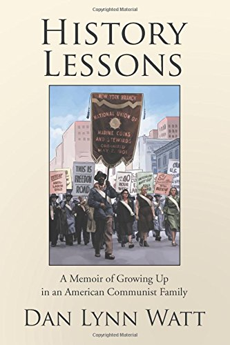 History Lessons: A Memoir of Growing Up in an American Communist Family