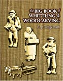 Big Book of Whittling and Woodcarving, Elmer J. Tangerman, 0486261719