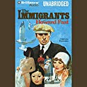 The Immigrants Audiobook by Howard Fast Narrated by  full cast