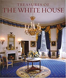 Treasures of the White House (Tiny Folios) Betty C. Monkman and Bruce White