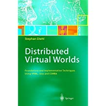 Distributed Virtual Worlds: Foundations and Implementation Techniques Using VRML, Java, and CORBA by Stephan Diehl (2001-02-13)