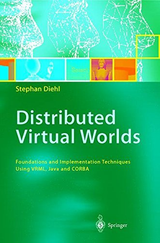 Download Distributed Virtual Worlds: Foundations and Implementation Techniques Using VRML, Java, and CORBA Pdf